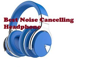 best noise cancelling headphones 2021